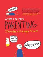 cover for Parenting illustrated with crappy pictures by Amber Dusick
