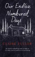 Cover of Our Endless Numbered Days by Claire Fuller