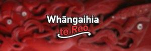 Whāngahia te Reo