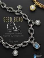 Cover of Seed Bead Chic by Amy Katz