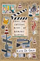 Cover of From the cutting room of Barney Kettle