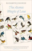 Book cover of The Atomic Weight of Love by Elizabeth J Church