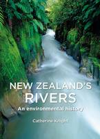 Cover of New Zealand's rivers: An environmental history