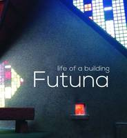 Cover of Futuna: Life of a building