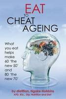 Cover of Eat to cheat ageing