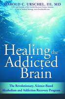 Cover of Healing the addicted brain