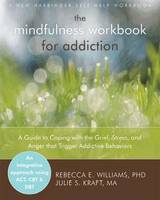 Cover of The mindfulness workbook for addiction