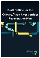 Cover of Draft outline for the Ōtākaro/Avon River Corridor Regeneration Plan