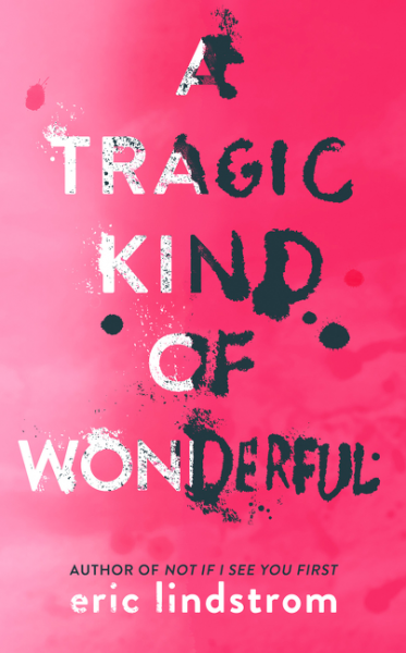 Cover of A tragic kind of wonderful