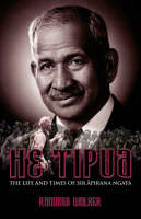 Cover of He Tipua The Life and Times of Sir Apirana Ngata