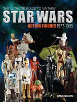 Cover of The Ultimate Guide to Vintage Star Wars Action Figures 1977-1985