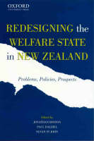 Redesigning the Welfare State in New Zealand: Problems, Polices, Prospects