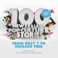 Cover of 100 New Zealand pop culture stories