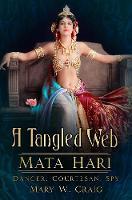 Cover of A tangled web: Mata Hari