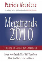 Cover of Megatrends 2010 The Rise of Conscious Capitalism