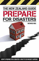 Cover of The New Zealand guide: Prepare for Disasters : How to Prepare for A Disaster + What to Do When It Happens
