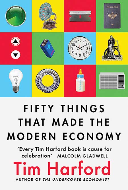 Cover of Fifty things that made the modern economy by Tim Harford