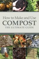 Cover of How to make and use compost