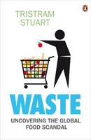 Cover of Waste: Uncovering the global food scandal