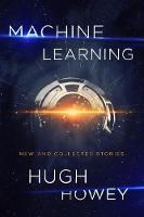 Cover of Machine learning by Hugh Howey
