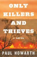 Cover of Only killers and thieves by Paul Howarth