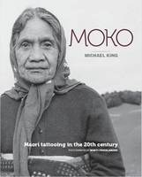 Cover of Moko Maori Tattooing in the 20th Century