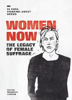 Cover of Women now: The legacy of female suffrage