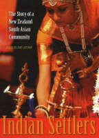 Cover of Indian Settlers The Story of A New Zealand South Asian Community