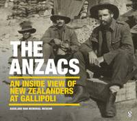 Catalogue link to The Anzacs: An inside view of New Zealanders at Gallipoli